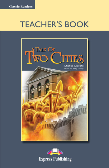 Classic Readers Level 6 A Tale of Two Cities Teacher's Book