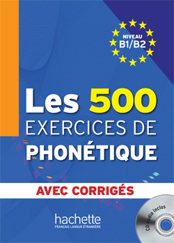 Les 500 Exercices de Phonetique B1/B2 - Livre + corriges integres + CD audio MP3