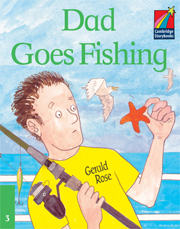 Cambridge Storybooks Level 3 Dad Goes Fishing