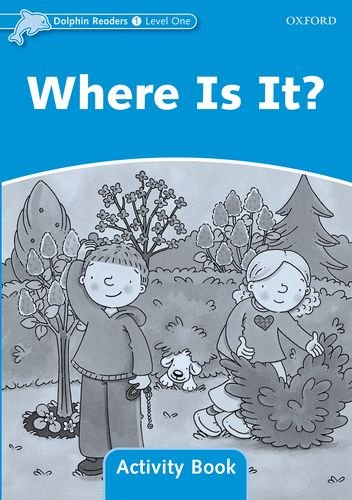 Dolphin Readers 1 Where Is It? - Activity Book