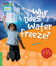Factbooks: Why is it so? Level 3 Why Does Water Freeze?