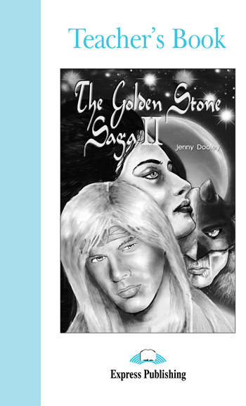 Graded Readers Level 4 The Golden Stone Saga II Teacher's Book
