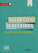Quartier d'affaires 2 (B1)  Guide pedagogique