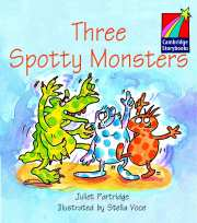 Cambridge Storybooks Level 1 Three Spotty Monsters