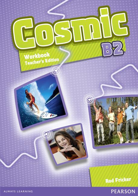 Cosmic B2  Workbook Teacher's Edition (with Audio CD)