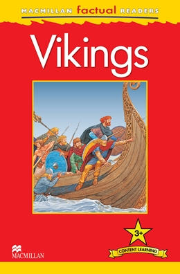 MacMillan Factual Readers Level: 3 +  Vikings