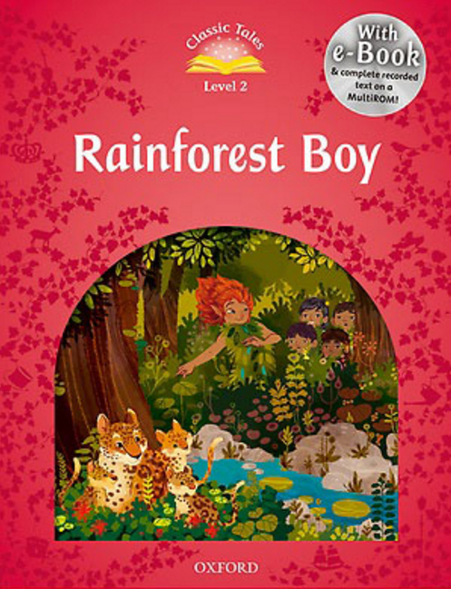 Classic Tales Second Edition: Level 2: Rainforest Boy e-Book with Audio Pack