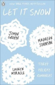 Green John; Myracle L.; Johnson M.. Let It Snow: Three Holiday Romances
