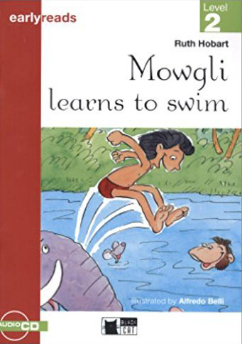 Black Cat Earlyreads Level 2: Mowgli learns to swimr with Audio CD