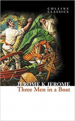 Collins Classics: Jerome Jerome K.. Three Men in a Boat