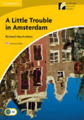 Cambridge Discovery Readers Level 2: A Little Trouble in Amsterdam