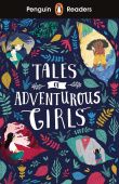 Penguin Readers: Level 1 Tales of Adventurous Girls + audio