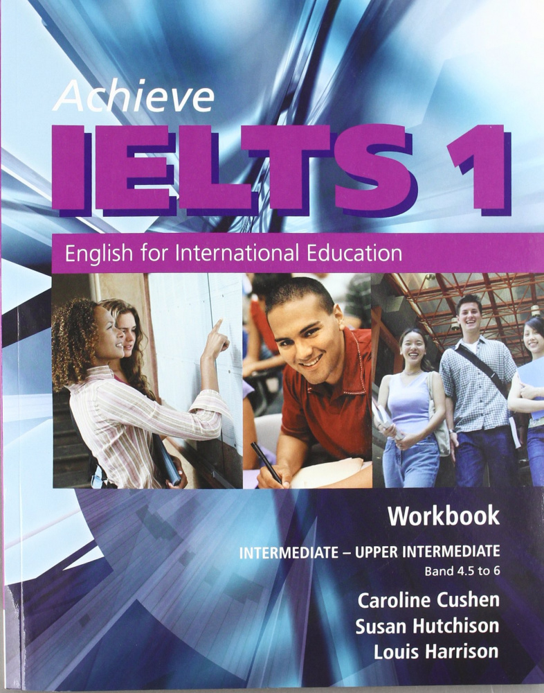Achieve IELTS Level 1 band 4.5 - 6 Workbook  Intermediate to Upper Intermediate