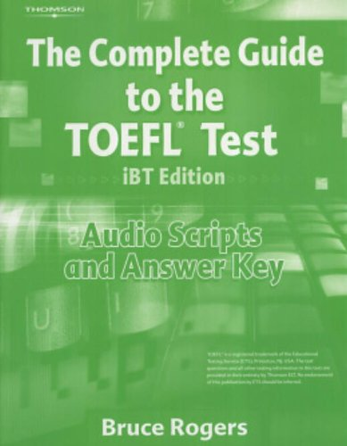 The Complete Guide to the TOEFL (IBT Edition) Audio Script & Answer Key