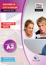 Succeed in City & Guilds Preliminary (A2) 5 Practice Tests Students Book