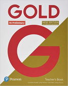Gold New Edition B1 Preliminary Teacher's Book with Teacher's Resource Disc & Internet Portal Access
