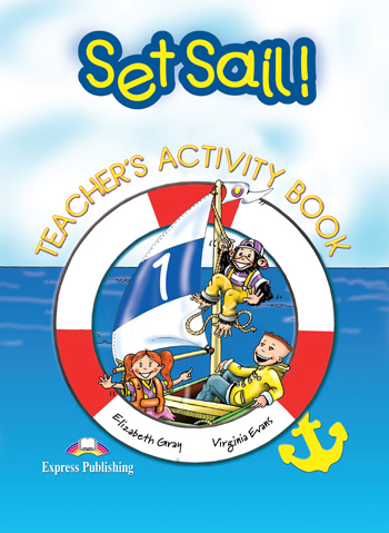 Set Sail! Level 1 Teacher's  Activity Book