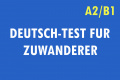 Deutsch-Test fur Zuwanderer (DTZ) A2/B1