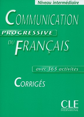 Communication Progressive du franсais Intermеdiaire 365 activitеs - Corrigеs