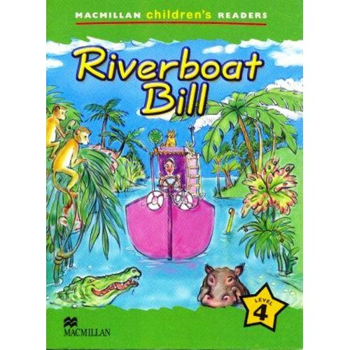 Macmillan Children's Readers Level 4 - Riverboat Bill