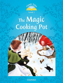 Classic Tales Second Edition: Level 1: The Magic Cooking Pot with MP3 download