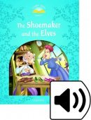 Classic Tales Second edition: Level 1: The Shoemaker and the Elves with MP3 Audio Download