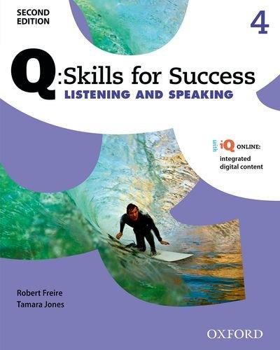 Q: Skills for Success Second Edition Listening and Speaking 4 Student Book with IQ Online