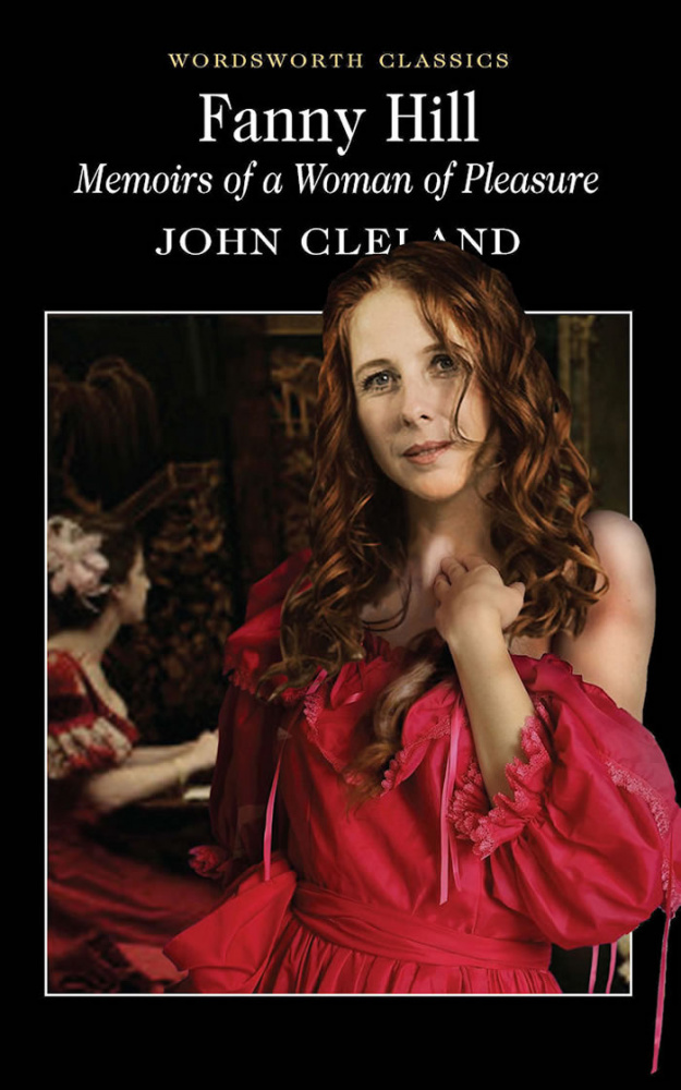 Cleland J. Fanny Hill - Memoirs Of A Woman Of Pleasure