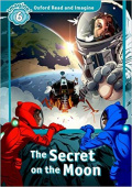 Oxford Read and Imagine Level 6 The Secret On The Moon