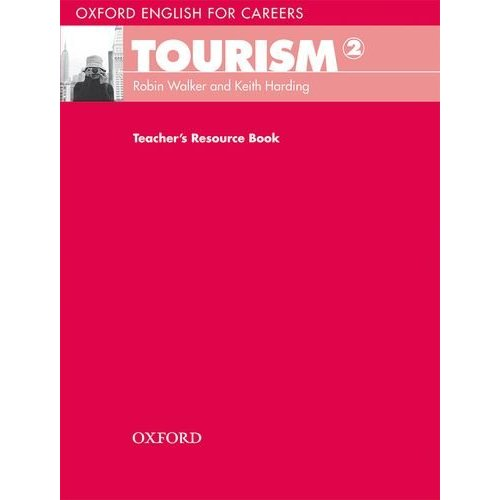 Oxford English for Careers: Tourism 2 Teacher's Resource Book