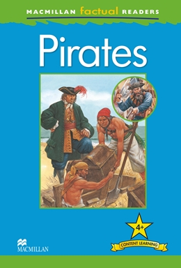 MacMillan Factual Readers Level: 4 +   Pirates