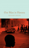 Macmillan Collector's Library: Greene Graham. Our Man in Havana (HB)