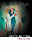 Collins Classics: Stein Gertrude. Three Lives