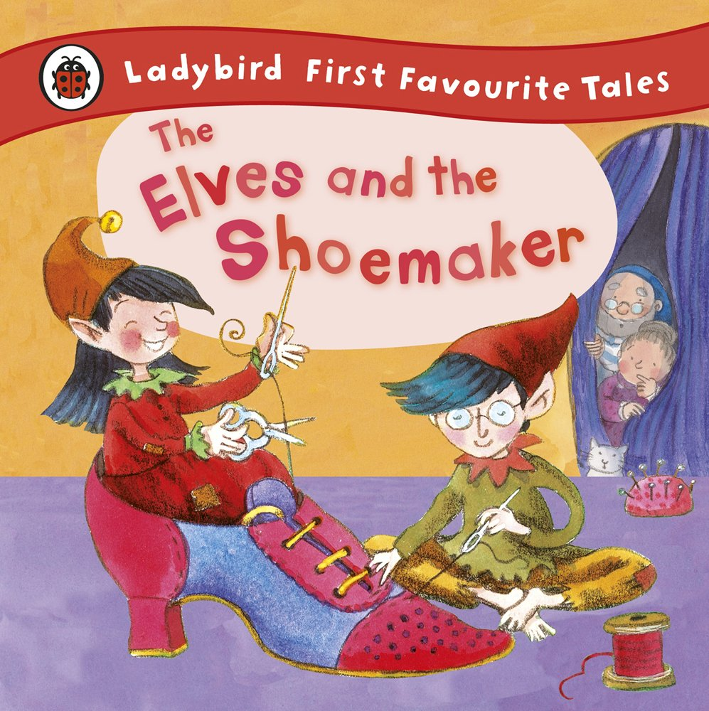 Ladybird Tales: The Elves and the Shoemaker (First Favourite Tales)