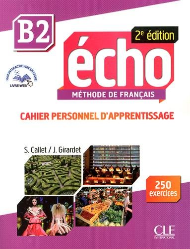 Echo B2 - 2e edition - Cahier personnel d'apprentissage + CD audio + livre-web