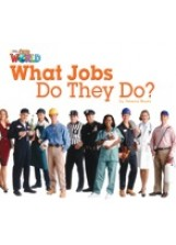 Our World Readers Level 2: What Jobs Do They Do (Big Book)