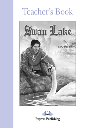 Graded Readers Level 1  Swan Lake Teacher's Book