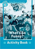Oxford Read and Imagine Level 6 What's So Funny? - Activity Book