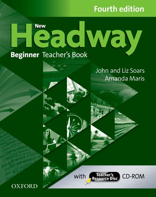 New Headway Beginner Fourth Edition Teacher's Pack (Teacher's Book and Teacher's Resource Disc)