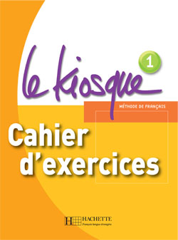 Le Kiosque 1 Cahier d'exercices