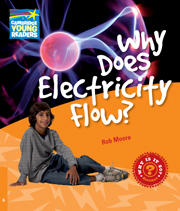 Factbooks: Why is it so? Level 6 Why Does Electricity Flow?