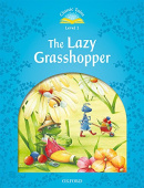 Classic Tales Second edition: Level 1: The Lazy Grasshopper with MP3 Audio Download