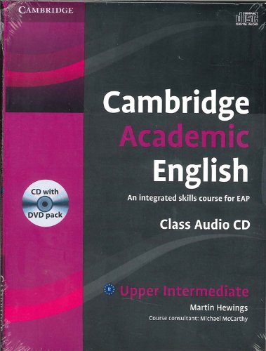 Cambridge Academic English B2 Upper Intermediate Class Audio CD and DVD Pack: An Integrated Skills Course for EAP