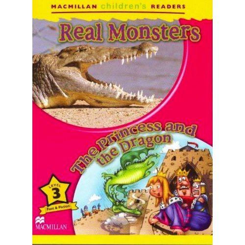 Macmillan Children's Readers Level 3 - Real Monsters - The Princess and the Dragon