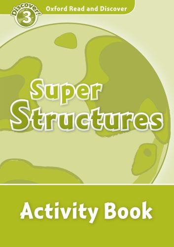 Oxford Read and Discover Level 3  Super Structures Activity Book