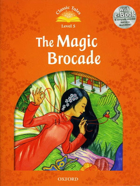 Classic Tales Second Edition: Level 5: The Magic Brocade e-Book with Audio Pack