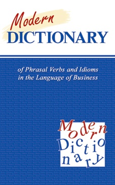 Солодушкина К. А. Modern Dictionary of Phrasal Verbs and Idioms in the Language of Business