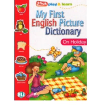 My First English Picture Dictionary (A1) On Holiday