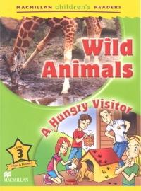 Macmillan Children's Readers Level 3 - Wild Animals - A Hungry Visitor