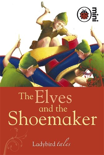Ladybird Tales: The Elves and the Shoemaker (Mini HB)